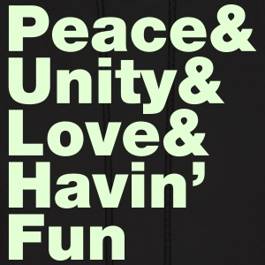 Peace & Unity & Love & Havin' Fun Hoodies - Men's Hoodie
