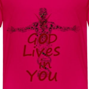 GOD LIVES IN YOU TODDLER - Toddler Premium T-Shirt