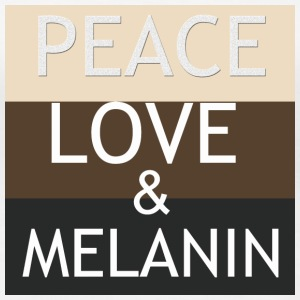 Peace, Love, & Melanin - Women's Premium T-Shirt