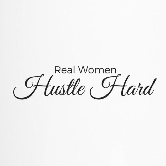 Real Women Hustle Hard Travel Mug
