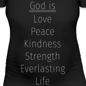 God is... T-Shirts - Women's Maternity T-Shirt