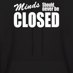Minds Should Never Be Closed Hoodies - Men's Hoodie