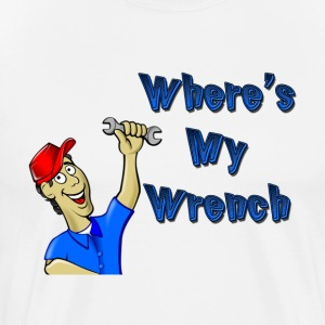 Where's My Wrench - Men's Premium T-Shirt