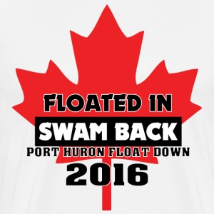 Canada Float Down 2016 - Floated In, Swam Back - Men's Premium T-Shirt