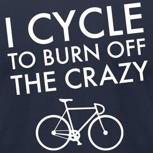 I Cycle To Burn Off The Crazy T-Shirts - Men's T-Shirt by American Apparel