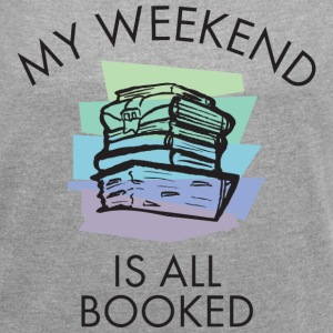My Weekend Is All Booked T-Shirts - Women´s Roll Cuff T-Shirt