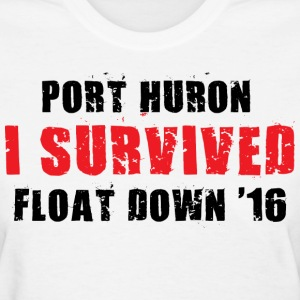 Port Huron Float Down - I Survived - Women's T-Shirt