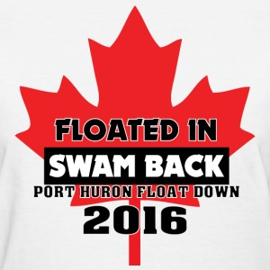 Port Huron Float Down - Canada - Floated In, Swam  - Women's T-Shirt