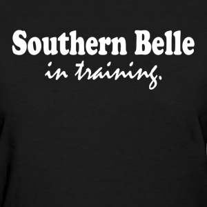 Southern Belle in Training T-Shirts - Women's T-Shirt