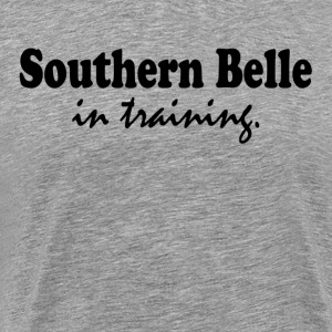 Southern Belle in Training T-Shirts - Men's Premium T-Shirt