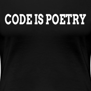 Code is Poetry T-Shirts - Women's Premium T-Shirt