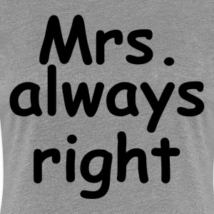 COUPLE MAN WOMAN Mr/Mrs. Never/Always Right FUNNY T-Shirts - Women's Premium T-Shirt