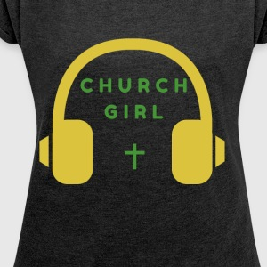 Church Girl Headphones - Women's Roll Cuff T-Shirt