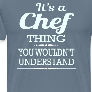It's A Chef Thing - Men's Premium T-Shirt