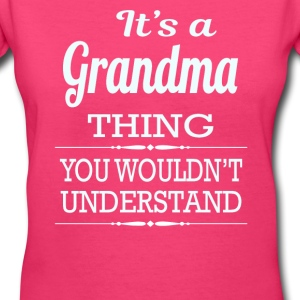 It's A Grandma Thing - Women's V-Neck T-Shirt
