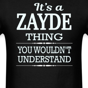 It's A Zayde Thing You Wouldn't Understand - Men's T-Shirt