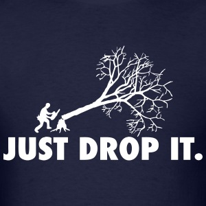 Just Drop It - Men's T-Shirt