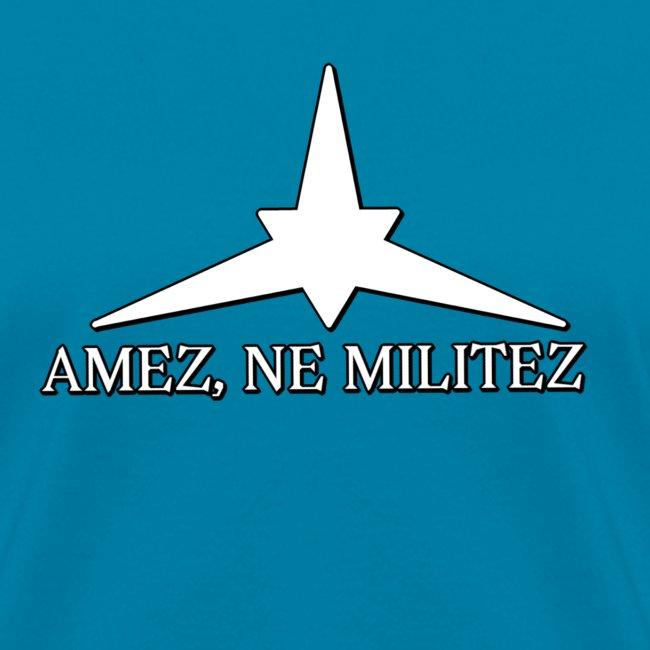 Amez, ne militez (Feminine)
