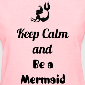 Women's Be A Mermaid T-Shirt - Women's T-Shirt
