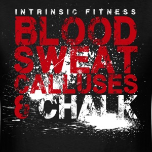 Blood, Sweat, Calluses, and Chalk - Men's T-Shirt