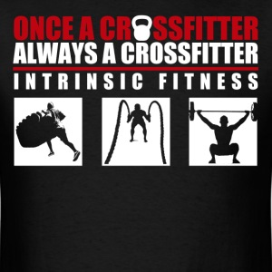 Once A CrossFitter - Men's T-Shirt