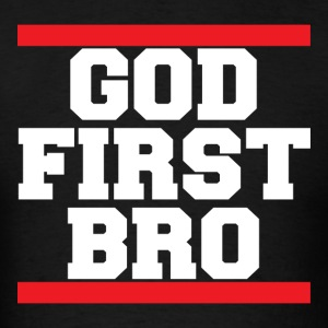 God First Bro Christian T-Shirt - Men's T-Shirt