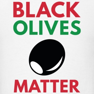 Black Olives Matter - Men's T-Shirt