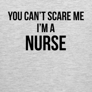 You Can't Scare Me, I'm A Nurse Sportswear - Men's Premium Tank