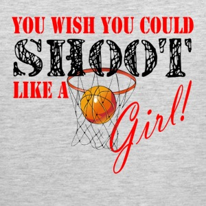 You Wish You Could Shoot Like A Girl BasketBall Sportswear - Men's Premium Tank
