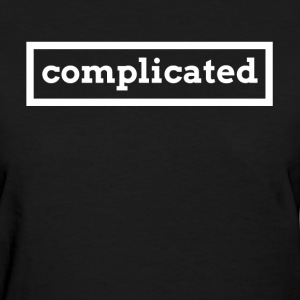 Complicated T-Shirts - Women's T-Shirt