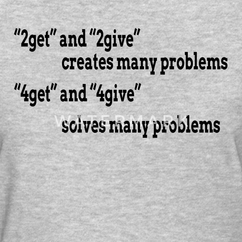2get 2give 4get 4give T-Shirts - Women's T-Shirt