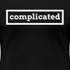 Complicated T-Shirts - Women's Premium T-Shirt