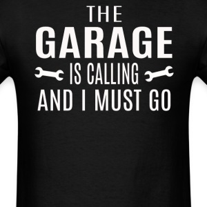 The Garage Is Calling And - Men's T-Shirt