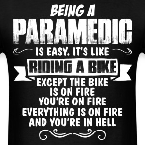 Being A Paramedic... T-Shirts - Men's T-Shirt