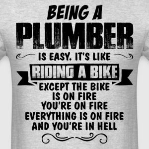 Being A Plumber.... T-Shirts - Men's T-Shirt