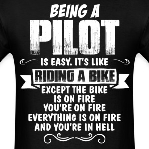 Being A Pilot... T-Shirts - Men's T-Shirt