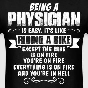 Being A Physician... T-Shirts - Men's T-Shirt