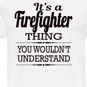 Its A Firefighter Thing - Men's Premium T-Shirt