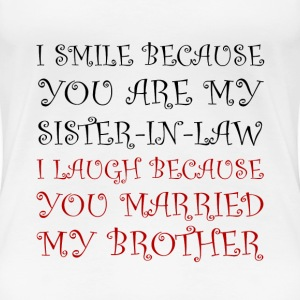 Smile Sister In Law - Women's Premium T-Shirt