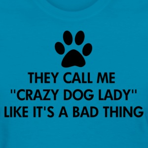 Crazy Dog Lady Saying - Women's T-Shirt