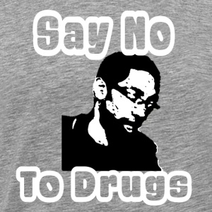 Say No To Drugs - Men's Premium T-Shirt
