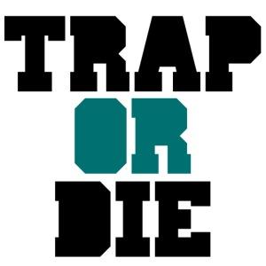 Trap Or Die Part2