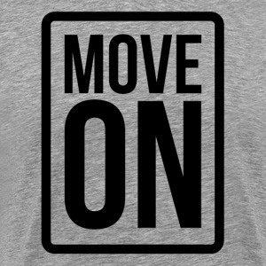 Move On Relationship Heart Love Romance T-Shirts - Men's Premium T-Shirt
