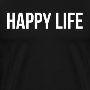 Happy Life T-Shirts - Men's Premium T-Shirt