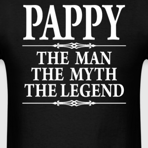 Pappy The Man The Myth - Men's T-Shirt