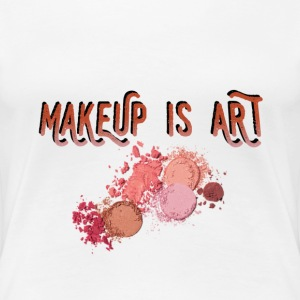 MAKEUP IS ART - Women's Premium T-Shirt