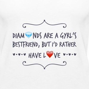 DIAMONDS ARE A GYRL'S BESTFRIEND... - Women's Premium Tank Top