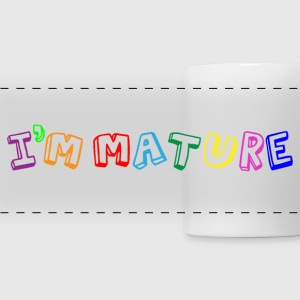 I'm Mature - Immature Mugs & Drinkware - Panoramic Mug