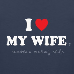 I Love My Wife - Sexist Husband Sportswear - Men's Premium Tank