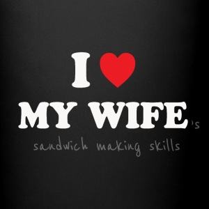 I Love My Wife - Sexist Husband Mugs & Drinkware - Full Color Mug